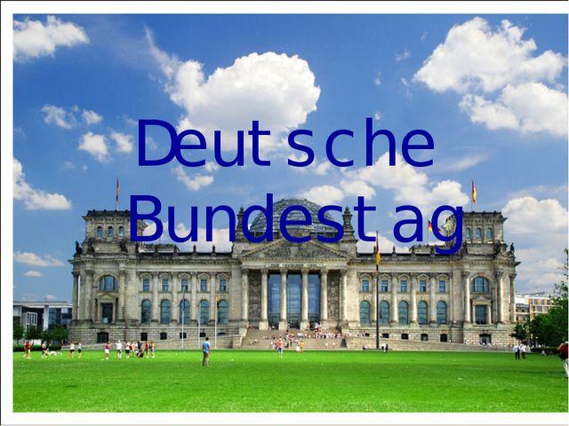 Deutsche Bundestag