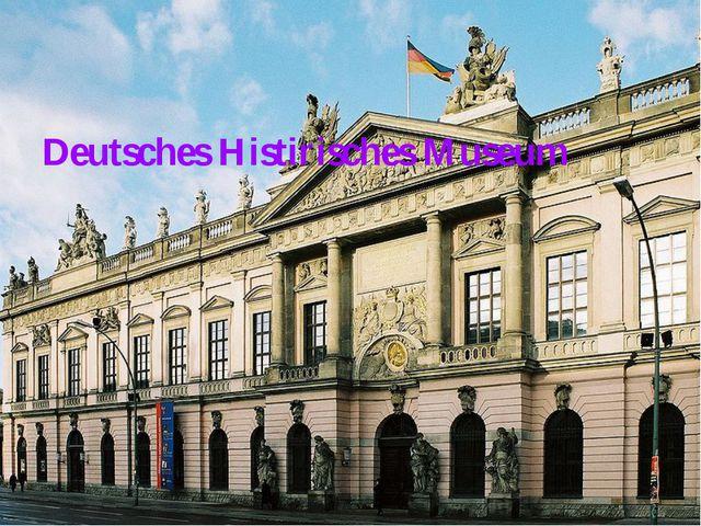 Deutsches Histirisches Museum