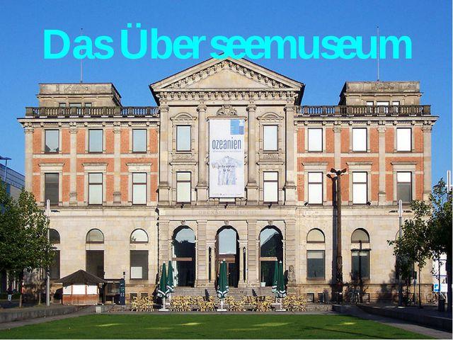Das Überseemuseum