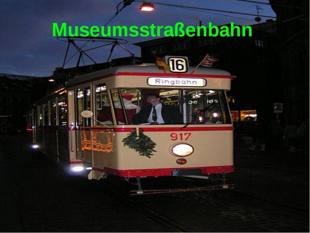 Museumsstraßenbahn