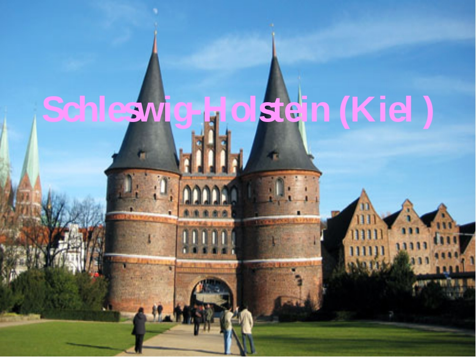 Schleswig-Holstein (Kiel )