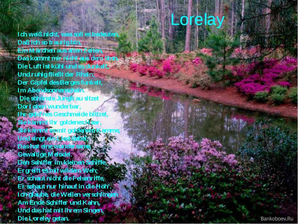 Lorelay Ich weiß nicht, was soll es bedeuten, Daß ich so traurig bin, Ein Mä...