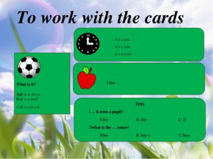 To work with the cards What is it? A)It is a dress. )It is a ball. C)It is a