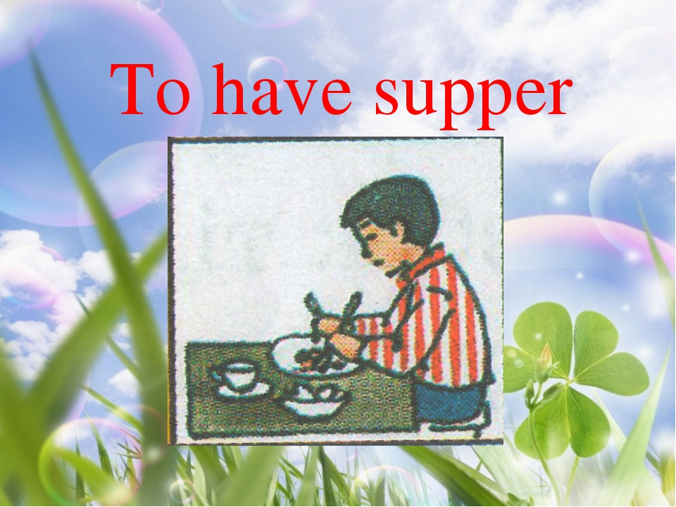 To have supper