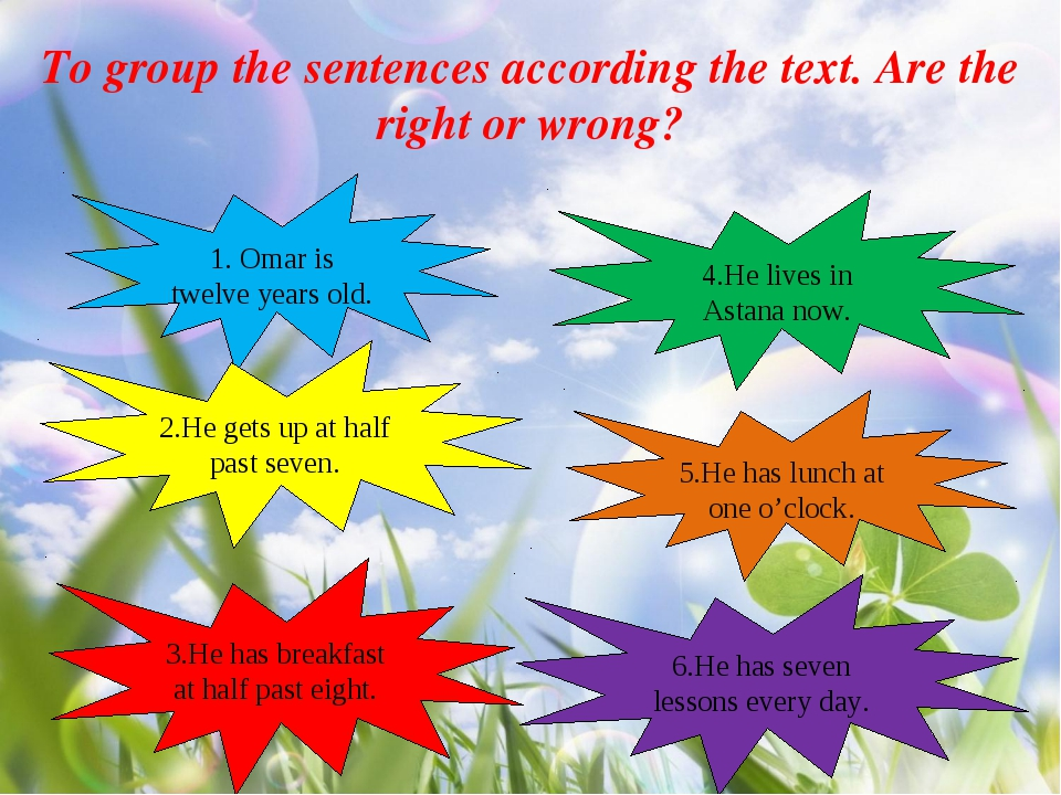 To group the sentences according the text. Are the right or wrong? 1. Omar is...