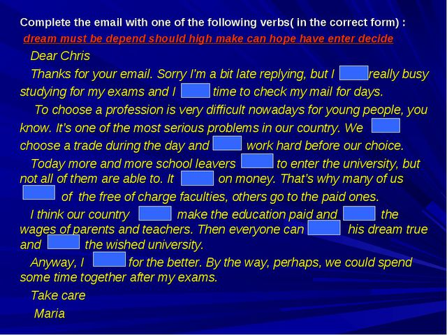 Complete the email with one of the following verbs( in the correct form) : dr...