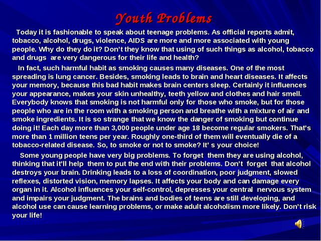 Youth Problems Today it is fashionable to speak about teenage problems. As o...