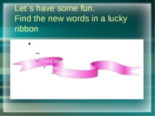 Let`s have some fun. Find the new words in a lucky ribbon