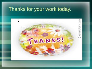 Thanks for your work today.
