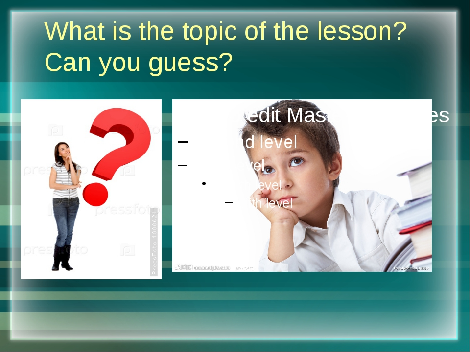 What is the topic of the lesson? Can you guess?