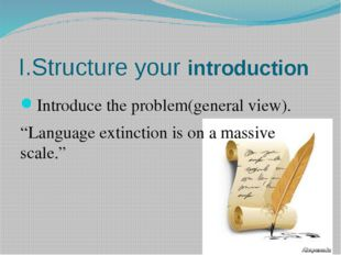 "I.Structure your introduction Introduce the problem(general view). ""Language"