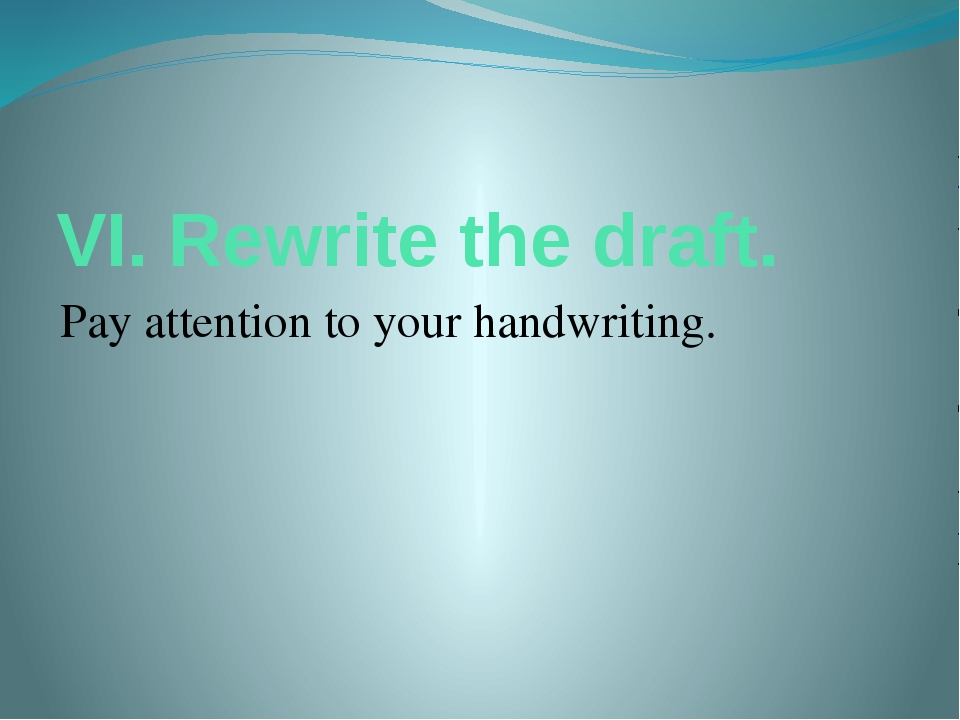 VI. Rewrite the draft. Pay attention to your handwriting.