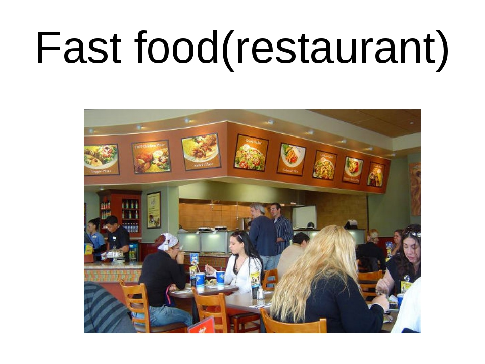 Fast food(restaurant)