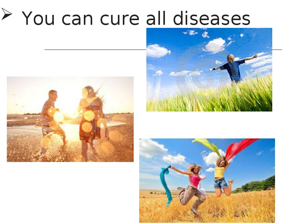 You can cure all diseases