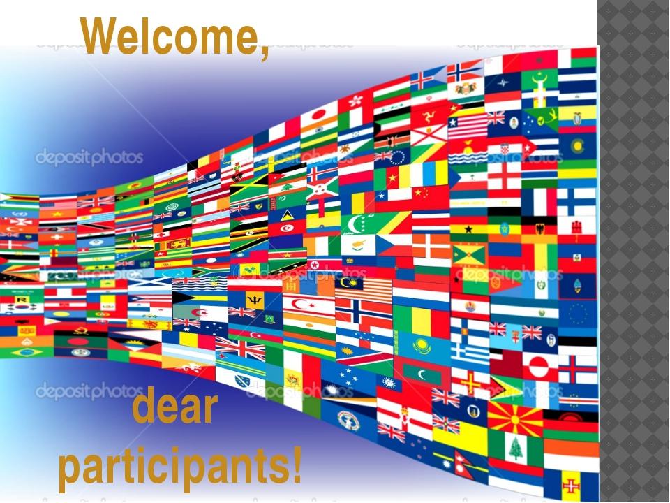 Welcome, dear participants!