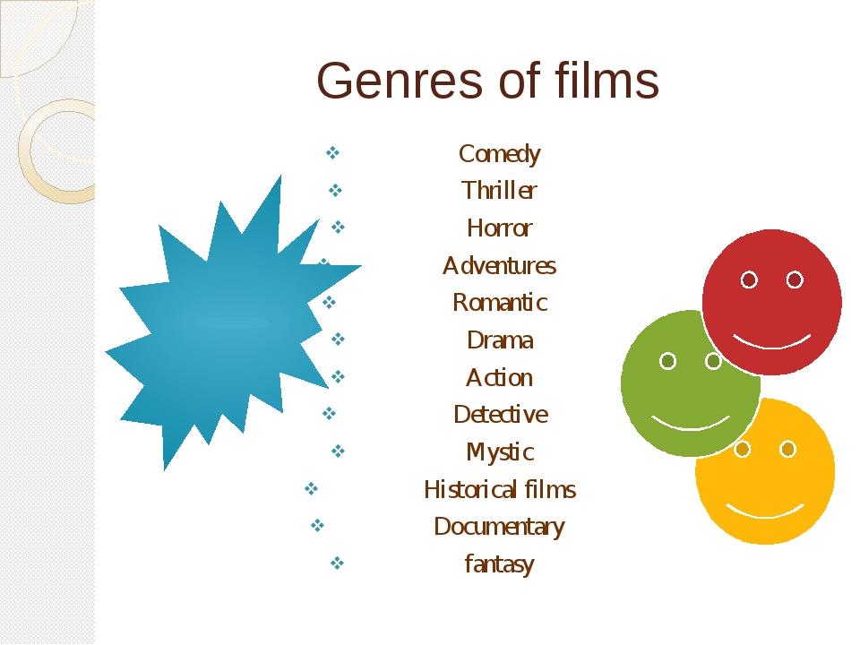Genres of films Comedy Thriller Horror Adventures Romantic Drama Action Detec...