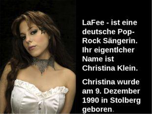 LaFee - ist eine deutsche Pop-Rock Sängerin. Ihr eigentlcher Name ist Christi