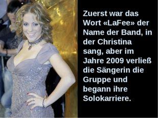 Zuerst war das Wort «LaFee» der Name der Band, in der Christina sang, aber im