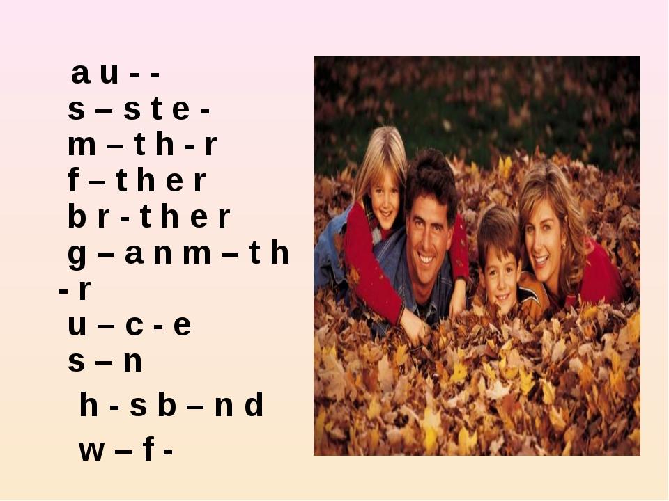 a u - - s – s t e - m – t h - r f – t h e r b r - t h e r g – a n m – t h -...