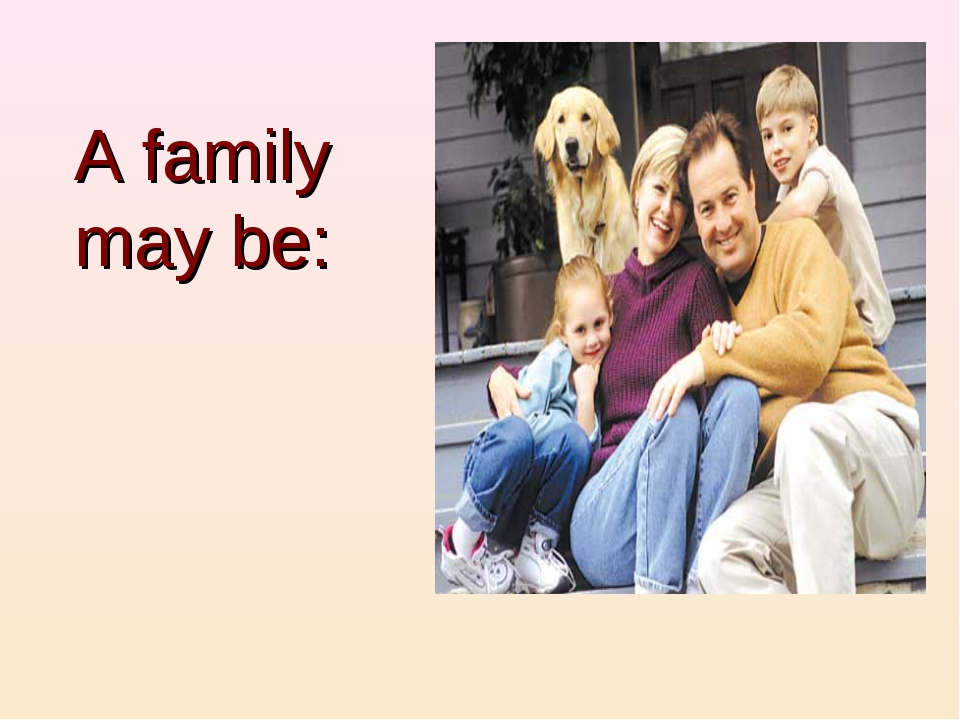 A family may be: