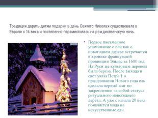 Традиция дарить детям подарки в день Святого Николая существовала в Европе с