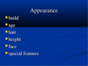 Appearance build age hair height face special features