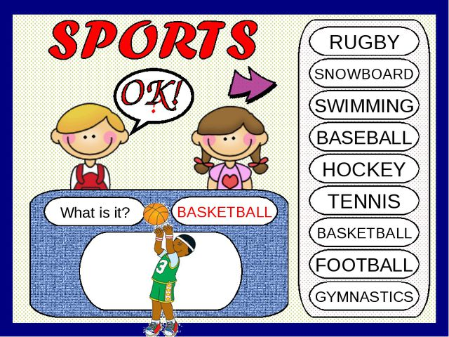 What is it? BASKETBALL ? RUGBY SNOWBOARD SWIMMING BASEBALL HOCKEY TENNIS BASK...