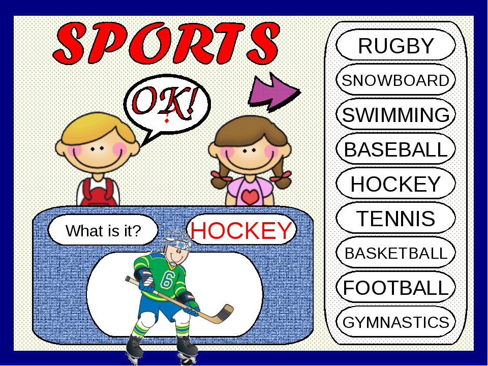 What is it? HOCKEY ? RUGBY SNOWBOARD SWIMMING BASEBALL HOCKEY TENNIS BASKETBA...