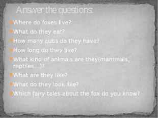 Where do foxes live? What do they eat? How many cubs do they have? How long d
