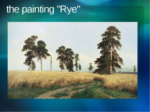 "the painting ""Rye"""