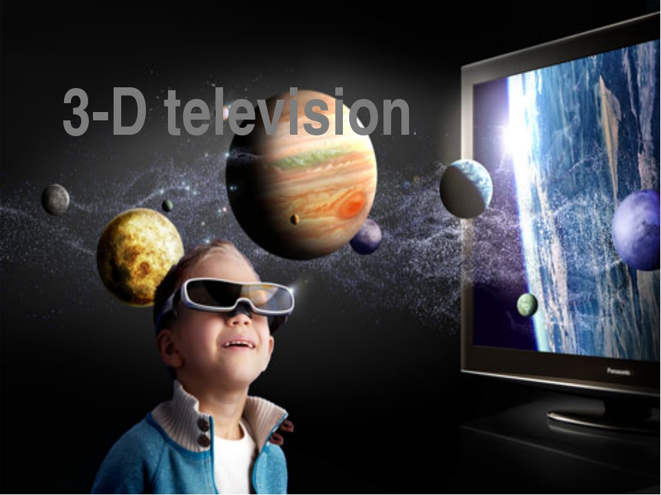 So what's next in television technology? 3-D television.