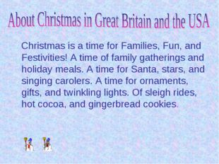 Christmas is a time for Families, Fun, and Festivities! A time of family gat