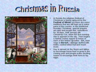 In Russia the religious festival of Christmas is being replaced by the Festiv