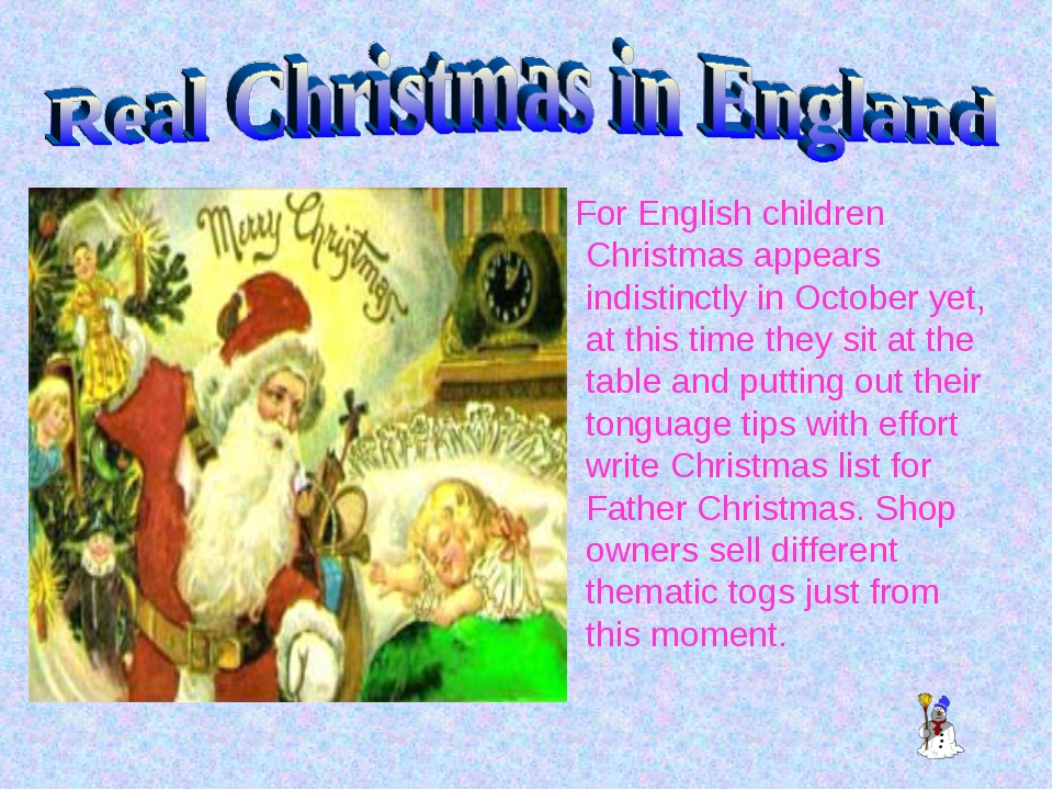 For English children Christmas appears indistinctly in October yet, at this...