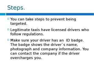 Steps. You can take steps to prevent being targeted. Legitimate taxis have li