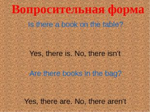 Is there a book on the table? Yes, there is. No, there isn't Are there books