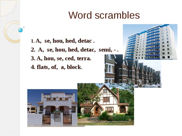 Word scrambles 1. A, se, hou, hed, detac . 2. A, se, hou, hed, detac, semi, -...