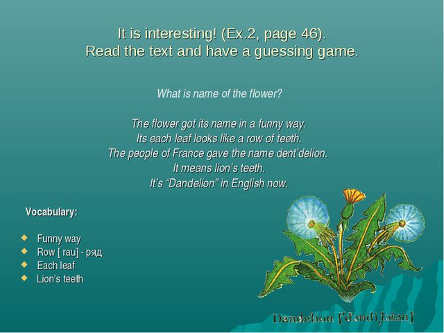 It is interesting! (Ex.2, page 46). Read the text and have a guessing game. W...