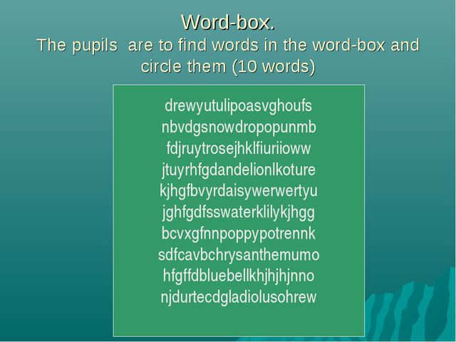 Word-box. The pupils are to find words in the word-box and circle them (10 wo...
