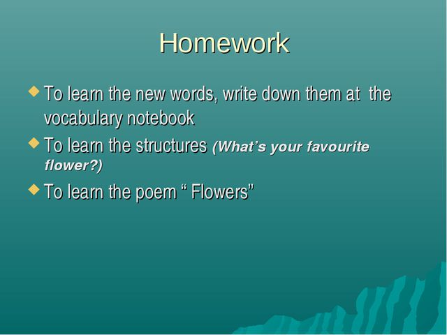 Homework To learn the new words, write down them at the vocabulary notebook T...