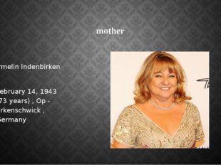 mother Irmelin Indenbirken February 14, 1943 (73 years) , Op - Erkenschwick