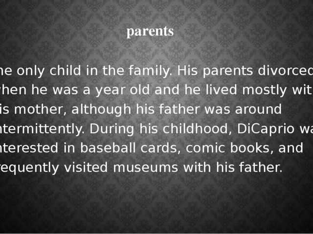 parents the only child in the family. His parents divorced when he was a year...