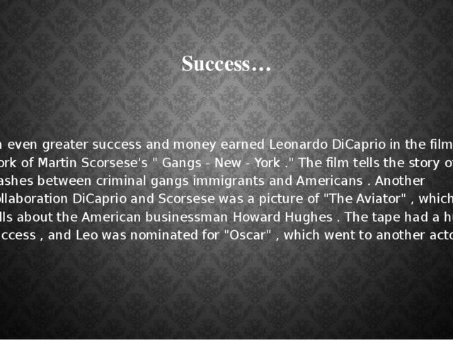 Success… An even greater success and money earned Leonardo DiCaprio in the fi...