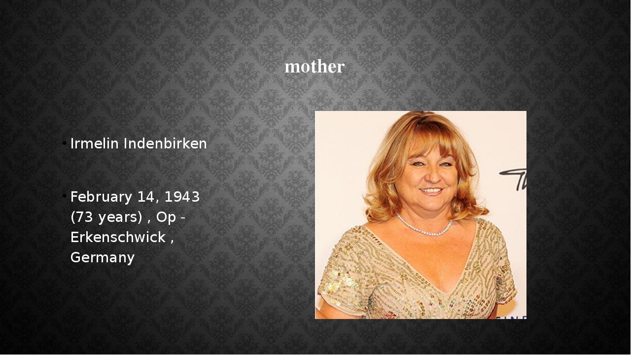 mother Irmelin Indenbirken February 14, 1943 (73 years) , Op - Erkenschwick...