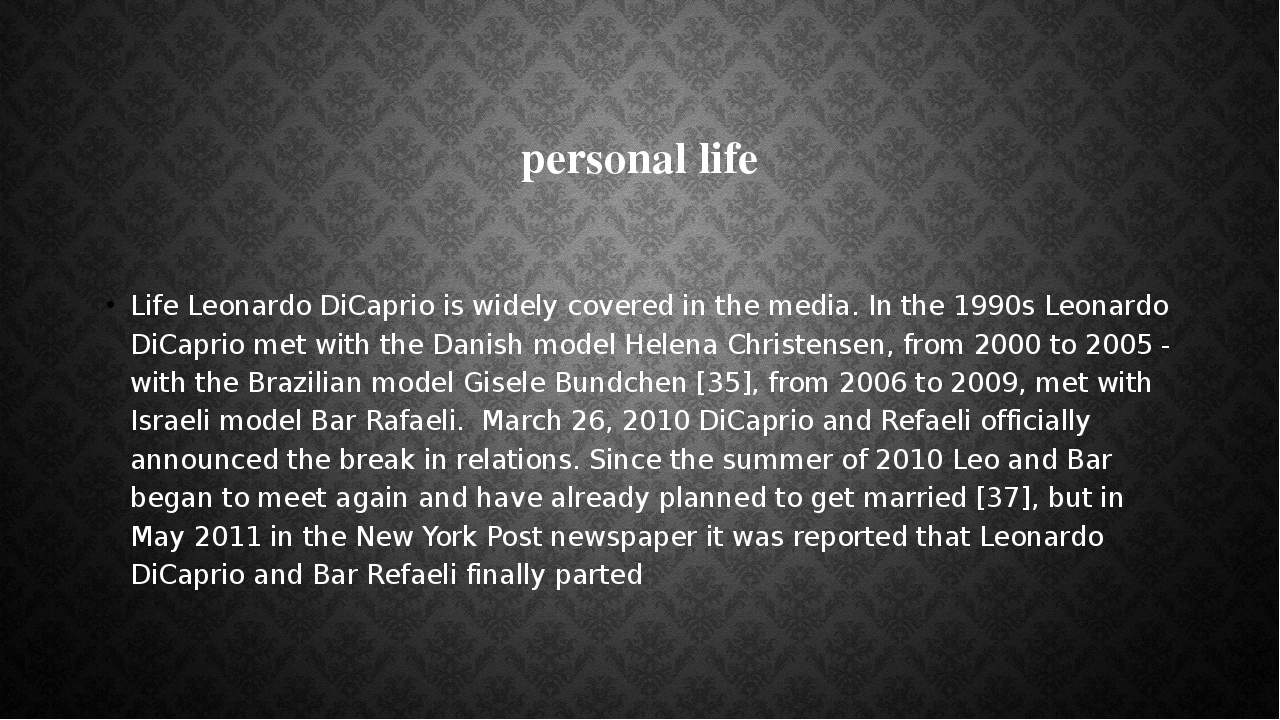 personal life Life Leonardo DiCaprio is widely covered in the media. In the...
