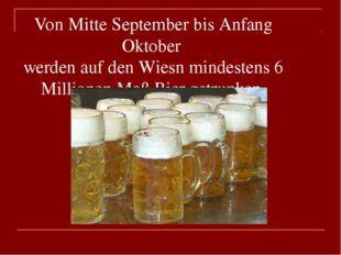Von Mitte September bis Anfang Oktober werden auf den Wiesn mindestens 6 Mill