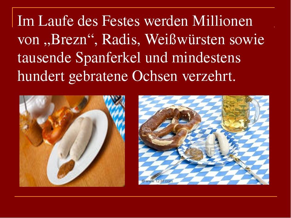 """Im Laufe des Festes werden Millionen von """"Brezn"""", Radis, Weißwürsten sowie ta..."""