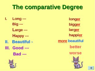 The comparative Degree Long --- Big --- Large --- Happy --- II. Beautiful - G