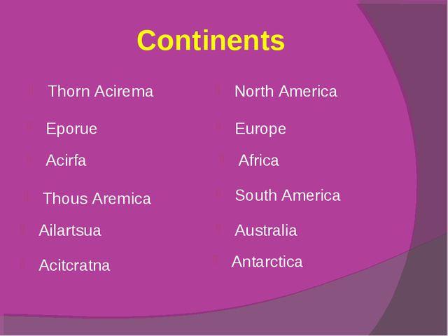 Continents Thorn Acirema North America Eporue Europe Acirfa Africa Thous Arem...