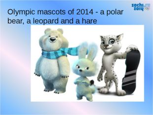 Olympic mascots of 2014 - a polar bear, a leopard and a hare